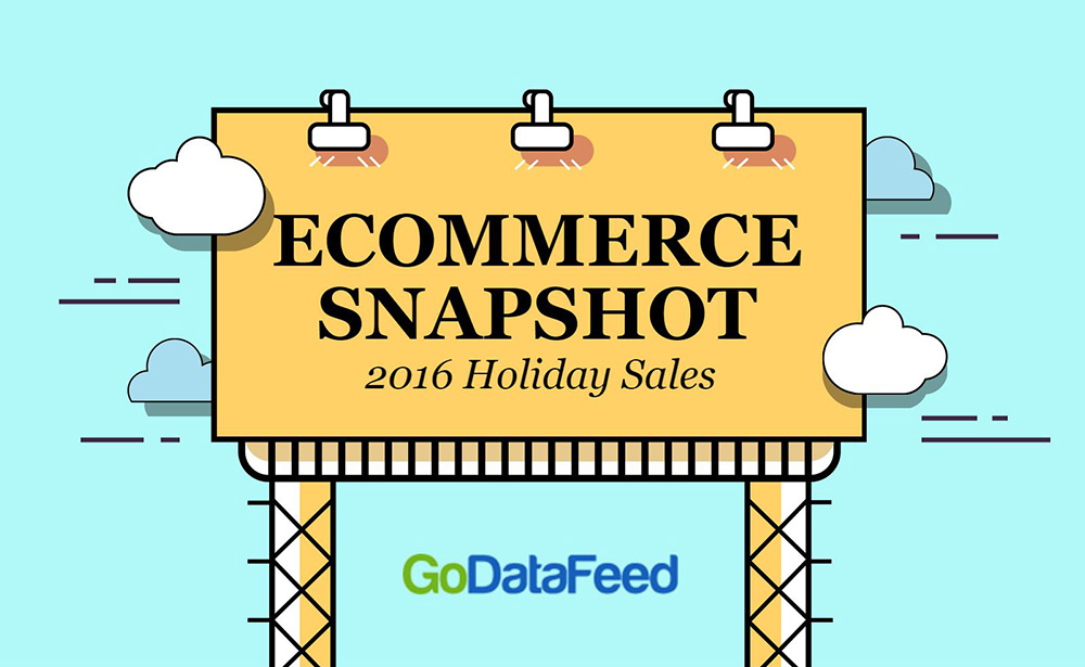 ecommerce snapshot 2016 holiday sales infographic godatafeed. Black Bedroom Furniture Sets. Home Design Ideas